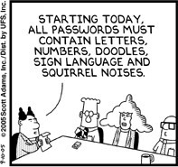 """Dilbert comic with the pointy haired boss saying """"Starting today, all passwords must contain letters, numbers, doodles, sign language and squirrel noises."""""""